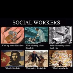 Seriously. Remind me again why I'm a social worker haha