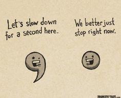 Comma and Period.