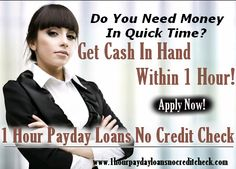 1 hour payday loans no credit check is truly most innovative monetary deal which helps you in 1 hour of applying. It's just an online process which solves your financial problem without any hassle or any upfront fee. It will help you in 1 hour when you needed. Apply now!
