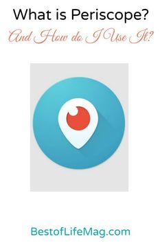 What is Periscope and How Do I Use it