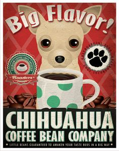 Chihuahua Coffee Bean Company Original Art Print - Custom Dog Breed Art - - Personalize with Your Dog's Name - Dogs Incorporated Black Chihuahua, Chihuahua Art, Dog Cafe, Baby Dogs, Doggies, Dog Houses, House Dog, Best Dog Breeds, Dog Boarding