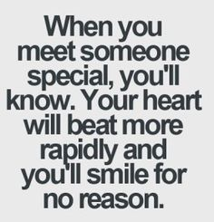 When You Meet Someone Special Youll Know Your Heart Will Beat