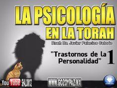 La Psicologia en la Torah Trastornos de la Personalidad por el Roeh Dr Javier Palacios Celorio - YouTube