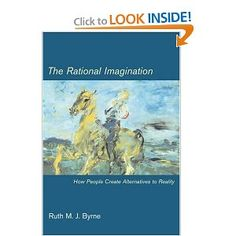 The Rational Imagination: How People Create Alternatives to Reality (Bradford Books): Ruth M J. Byrne: 9780262524742: Amazon.com: Books