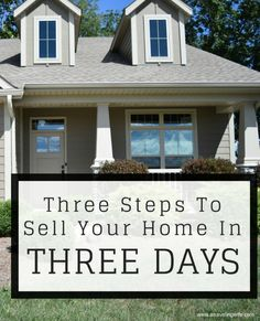 Three Steps To Selling Your House In Three Days!