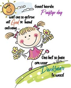 Lekker Dag, Afrikaanse Quotes, Goeie More, Good Morning Quotes, Wish, Friendship, Language, Messages, Motivation