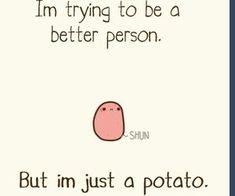 A kawaii potato Potato Quotes, Potato Meme, Potato Funny, Cute Potato, Tiny Potato, Cute Memes, Cute Quotes, Funny Cute, Funny Memes