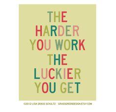 work hard, get lucky