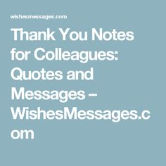 Thank You Notes for Colleagues: Quotes and Messages