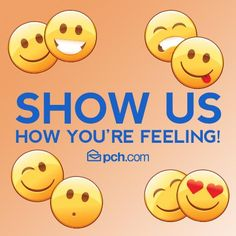 What emoticon is syncing to your mood right now? #PCH happy for every chance to win.!!!
