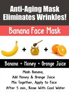 Anti-Aging Banana Mask Eliminates Wrinkles. Learn about the world's best anti-aging wrinkle cream; Instantly Ageless. It goes to work in just minutes and lasts all day! #AntiAging #Wrinkle #Natural #Organic #Treatments #Cream #Removal