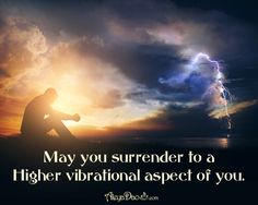"""Energetic Weather Advisory Quote for the day: May you surrender to a higher vibrational aspect of you. www.cupsofconsciousness.com """"Like"""" and Follow my Facebook page for the latest info: https://www.facebook.com/CupsOfConsciousness/ #mindfulness #consciousness #meditation #quote #tranquility #PositiveQuotes #healing"""