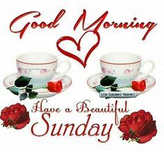 Good Morning, Have A Beautiful Sunday