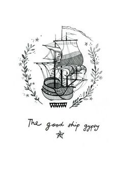the good ship gypsy-would make a cool tattoo