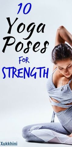 10 Yoga Asanas for Strength. Shape up your thighs, hips and abs with this handy step-by-step guide! #YogaPosesForStrength | Yoga for Beginners | Yoga for Weight Loss | Yoga Workout | Yoga Poses for Weight Loss.
