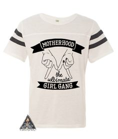 92202b6b0c81d9 The  ORIGINAL  MOTHERHOOD  THE ULTIMATE GIRL GANG (FOOTBALL TEE)  Designed