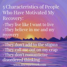"""Here's What People Who Motivate My Recovery Do"" http://www.liberonetwork.com/depression/people-who-motivate-my-recovery/ #recovery #mentalhealth #depression #anxiety #edrecovery"