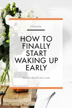 How to Finally Start Waking Up Early