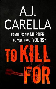To Kill For by A.J. Carella | Blushing Geek