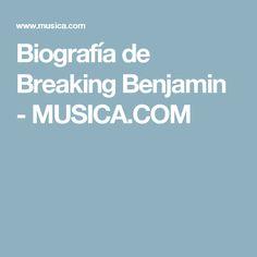 Biografía de Breaking Benjamin - MUSICA.COM