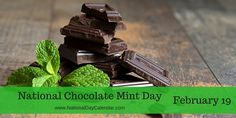 February 19, 2017 – NATIONAL CHOCOLATE MINT DAY – NATIONAL LASH DAY