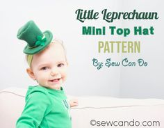 Sew Can Do: Limited Time FREE Pattern: Little Leprechaun Mini Top Hat Cool Kids, Kids Fun, Happy St Patricks Day, Leprechaun, Sewing Hacks, Hand Sewing, Free Pattern, My Etsy Shop, Crochet Hats