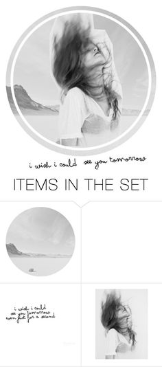 """""""#140 i wish i could see you tomorrow"""" by candetf ❤ liked on Polyvore featuring art"""