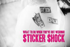 Get Sh*t Done: What To Do When You've Got Wedding Sticker Shock - A Practical Wedding: Blog Ideas for Unique, DIY, and Budget Wedding Planni...