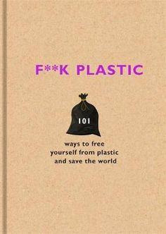 F**k Plastic Books To Read, Plastic, World, Movie Posters, Movies, Free, Sustainability, Minimalism, The World