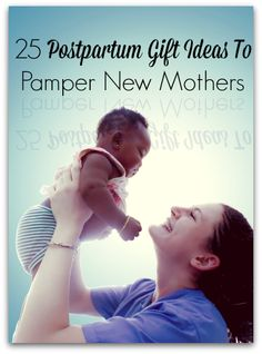 25 Postpartum Gifts for New Mama Care and Gift Baskets