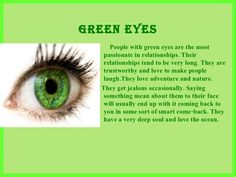Personality traits based on eye color - Green Eyes. My green eyes were the first thing my husband noticed about me he's always called Bright eyes♡♡ Green Eyes Facts, Eye Color Facts, Eye Facts, Facts About Blue Eyes, People With Green Eyes, Girl With Green Eyes, Green Eyed People, Green Eye Quotes, Quotes About Green Eyes