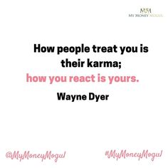 I let go of getting revenge on people a long time ago when I realized this simple concept. How people treat me is there karma. Now I just send blessings their way because that is all I want in return. Holding on to anger resentment and trying to get people back is poison in your life! I have watched resentment literally manefest in my life and the lives of those I love as sickness and poverty. If you learn anything today learn to let it go!  #mymoneymogul #moneymogul