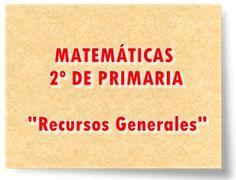 """MATEMÁTICAS DE 2º DE PRIMARIA: """"Recursos Generales"""""""