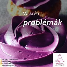 vajkrem_problemak-tortaiksola Fudge, Muffin, Ice Cream, Pudding, Cupcakes, Breakfast, Food, Macaron, Diet