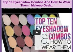 Top 10 Eyeshadow Combos And How To Wear Them | Makeup