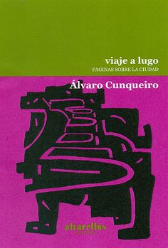Capa tomo 14 Colección Rescate. Obra periodística dispersa sobre Lugo de Álvaro Cunqueiro.