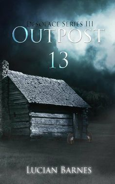 Outpost 13 (Desolace) by Lucian Barnes, http://www.amazon.com/dp/B00BTHXNKM/ref=cm_sw_r_pi_dp_Ob4Srb14Z6QAK