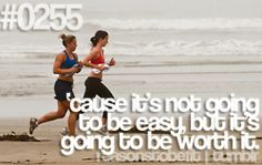 'cause it's not going to be easy, but it's going to be worth it.