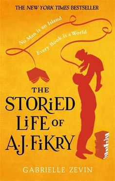 The Storied Life of A. J. Fikry by: Gabrielle Zevin (An unforgettable tale of transformation and second chances, an irresistible affirmation of why we read, and why we love.) (E.L. Library)