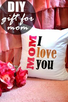 DIY Pillow - Gift For Mom (With Free Template) #giftideasformom #pinoftheday