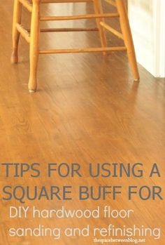 great information about restoring hardwood floors and when and when NOT to use a square buff sander