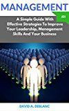 Free Kindle Book -   MANAGEMENT  101: A Simple Guide With  Effective Strategies To Improve Your Leadership, Management Skills And Your Business Check more at http://www.free-kindle-books-4u.com/education-teachingfree-management-101-a-simple-guide-with-effective-strategies-to-improve-your-leadership-management-skills-and-your-business/