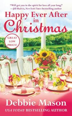 Happily ever after in Christmas by Debbie Mason - downloadable ebook. Click on the image to place a hold on this item in the Logan Library catalog.