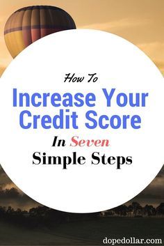 It only takes 7 simple steps to dramatically increase your credit score quickly. Learn how to do that here.