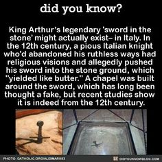 """Did you know? King Arthur's legendary 'sword in the stone' might actually exist- in Italy. In the century, a pious Italian knight who'd abandoned his ruthless ways had religious visions and allegedly pushed his sword into the stone ground, which """"yiel The More You Know, Good To Know, Did You Know, Interesting History, Interesting Facts, Unusual Facts, Awesome Facts, Fascinating Facts, Wtf Fun Facts"""