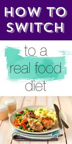 How to switch to a real food diet, tips from the experts