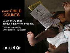 Count every child because every child counts. - The path to realising universal birth registration.