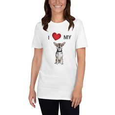 A new t-shirt for women and girls that are Chihuahua lover and moms, with the special design I love my Chihuahua dog. Dog Mom Shirt, Dog Wear, New T, Dog Design, I Love Dogs, Chihuahua, Pugs, Dog Lovers, T Shirts For Women
