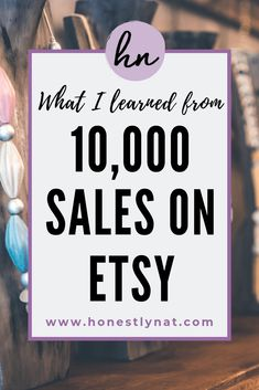 It finally happened!  Our shop made 10,000 sales on Etsy.  Check out these lessons that I've learned from my Etsy business journey.  It really is possible to grow a handmade business.  #salesonetsy #etsybusiness #etsyshop