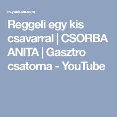 Reggeli egy kis csavarral | CSORBA ANITA | Gasztro csatorna - YouTube